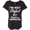 I'm not perfect but watch me improve (Tees) Apparel CustomCat NL6760 Next Level Ladies' Triblend Dolman Sleeve Vintage Black X-Small
