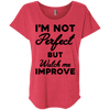 I'm not perfect but watch me improve (Tees) Apparel CustomCat NL6760 Next Level Ladies' Triblend Dolman Sleeve Vintage Red X-Small