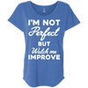 I'm not perfect but watch me improve (Tees) Apparel CustomCat NL6760 Next Level Ladies' Triblend Dolman Sleeve Vintage Royal X-Small