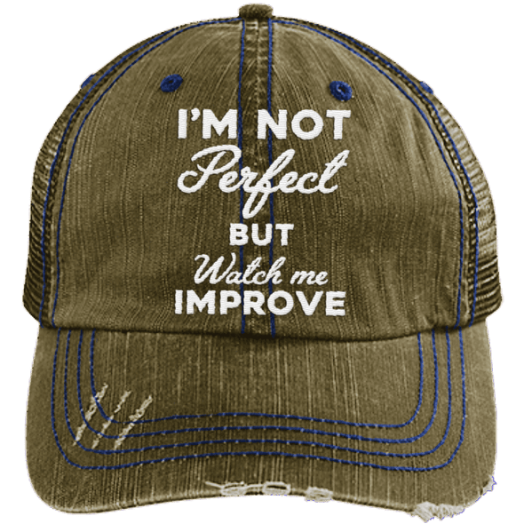 I'm not perfect but watch me improve (Trucker Cap) Apparel CustomCat 6990 Distressed Unstructured Trucker Cap Brown/Navy One Size