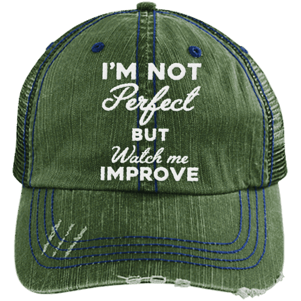 I'm not perfect but watch me improve (Trucker Cap) Apparel CustomCat 6990 Distressed Unstructured Trucker Cap Dark Green/Navy One Size
