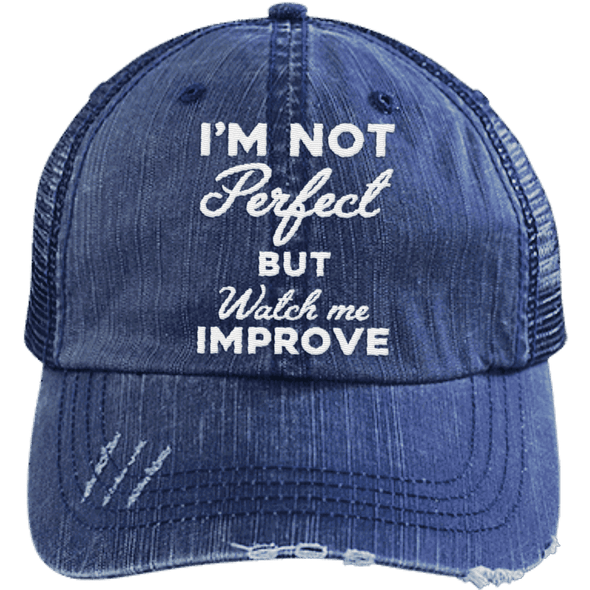 I'm not perfect but watch me improve (Trucker Cap) Apparel CustomCat 6990 Distressed Unstructured Trucker Cap Navy/Navy One Size