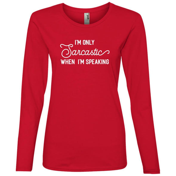 I'm Only Sarcastic When I Speak Long Sleeve T-Shirt T-Shirts CustomCat Red S