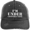I'm Under Construction Distressed Trucker Cap Apparel CustomCat 6990 Distressed Unstructured Trucker Cap Black/Grey One Size