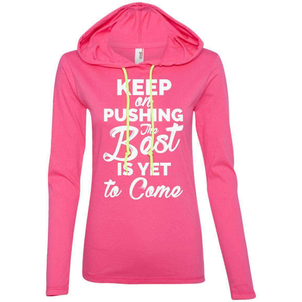 Keep Pushing Best Yet to Come T-Shirts CustomCat Hot Pink/Neon Yellow S