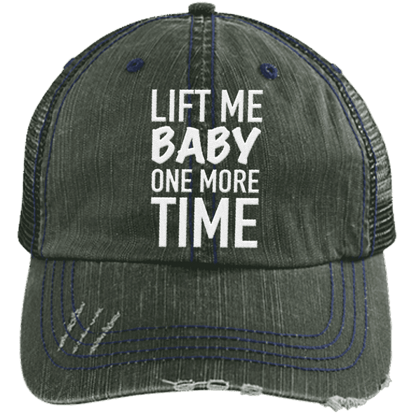 Lift Me Baby One More Time Distressed Trucker Cap Apparel CustomCat 6990 Distressed Unstructured Trucker Cap Dark Green/Navy One Size