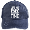 Lift Me Baby One More Time Distressed Trucker Cap Apparel CustomCat 6990 Distressed Unstructured Trucker Cap Navy/Navy One Size
