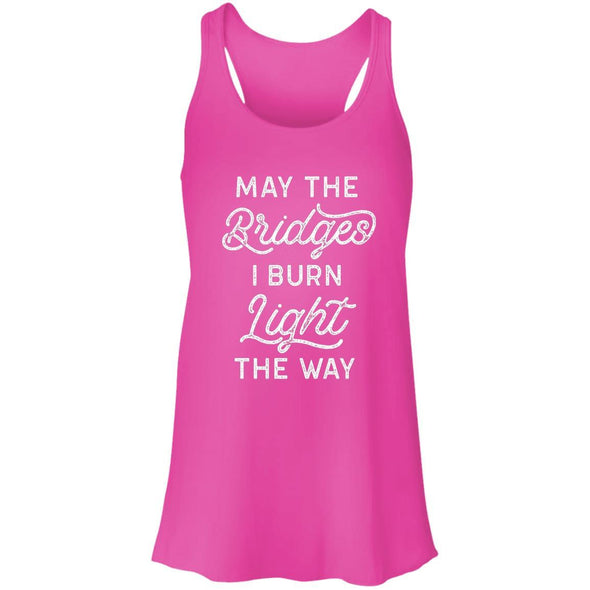 May the Bridges I Burn Racerback Tank T-Shirts CustomCat Neon Pink X-Small