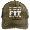 My Desire is to Get Fit Not Fit In Trucker Cap Apparel CustomCat 6990 Distressed Unstructured Trucker Cap Brown/Navy One Size