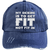 My Desire is to Get Fit Not Fit In Trucker Cap Apparel CustomCat 6990 Distressed Unstructured Trucker Cap Navy/Navy One Size