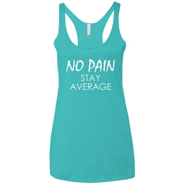 No Pain Stay Average T-Shirts CustomCat Tahiti Blue X-Small
