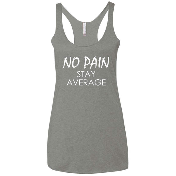 No Pain Stay Average T-Shirts CustomCat Venetian Grey X-Small