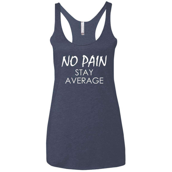 No Pain Stay Average T-Shirts CustomCat Vintage Navy X-Small