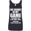No Shame in My No Game Apparel CustomCat 882L Anvil Ladies' 100% Ringspun Cotton Tank Top Navy Small
