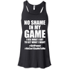 No Shame in My No Game Apparel CustomCat B8800 Bella + Canvas Flowy Racerback Tank Black X-Small