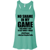 No Shame in My No Game Apparel CustomCat B8800 Bella + Canvas Flowy Racerback Tank Teal X-Small