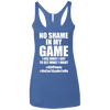 No Shame in My No Game Apparel CustomCat NL6733 Next Level Ladies' Triblend Racerback Tank Vintage Royal X-Small