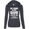 No Shame in My No Game Hoodies Apparel CustomCat 887L Anvil Ladies' LS T-Shirt Hoodie Heather Dark Grey/Dark Grey Small