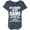 No Shame in My No Game Tees Apparel CustomCat NL6760 Next Level Ladies' Triblend Dolman Sleeve Indigo X-Small