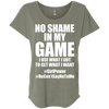 No Shame in My No Game Tees Apparel CustomCat NL6760 Next Level Ladies' Triblend Dolman Sleeve Venetian Grey X-Small