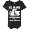 No Shame in My No Game Tees Apparel CustomCat NL6760 Next Level Ladies' Triblend Dolman Sleeve Vintage Black X-Small