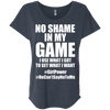 No Shame in My No Game Tees Apparel CustomCat NL6760 Next Level Ladies' Triblend Dolman Sleeve Vintage Navy X-Small