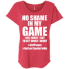No Shame in My No Game Tees Apparel CustomCat NL6760 Next Level Ladies' Triblend Dolman Sleeve Vintage Red X-Small