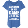 No Shame in My No Game Tees Apparel CustomCat NL6760 Next Level Ladies' Triblend Dolman Sleeve Vintage Royal X-Small