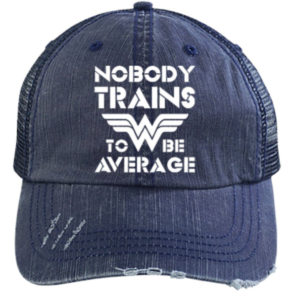 Nobody Trains to be Average Distressed Trucker Cap Apparel CustomCat 6990 Distressed Unstructured Trucker Cap Navy One Size