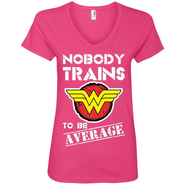 Nobody Trains to be Average T-Shirts CustomCat Hot Pink S