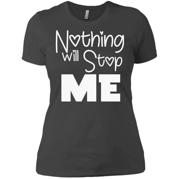 Nothing Will Stop Me T-Shirts CustomCat Heavy Metal X-Small