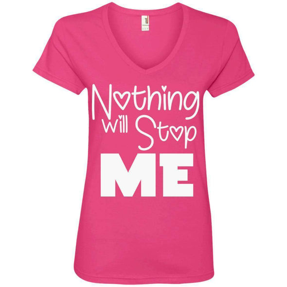 Nothing Will Stop Me T-Shirts CustomCat Hot Pink Small
