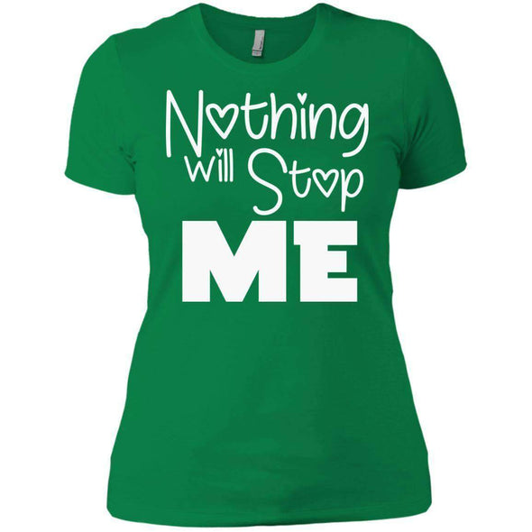 Nothing Will Stop Me T-Shirts CustomCat Kelly Green X-Small