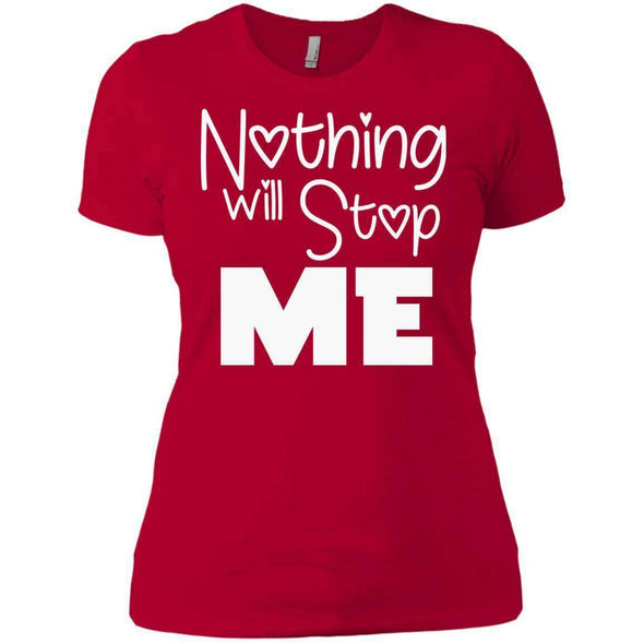 Nothing Will Stop Me T-Shirts CustomCat Red X-Small