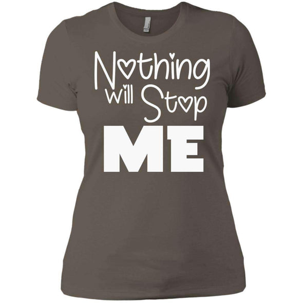 Nothing Will Stop Me T-Shirts CustomCat Warm Grey X-Small
