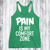 Pain is My Comfort Zone Apparel CustomCat NL6733 Next Level Ladies' Triblend Racerback Tank Envy X-Small