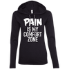 Pain is My Comfort Zone Hoodies Apparel CustomCat 887L Anvil Ladies' LS T-Shirt Hoodie Black/Dark Grey Small