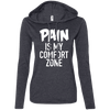 Pain is My Comfort Zone Hoodies Apparel CustomCat 887L Anvil Ladies' LS T-Shirt Hoodie Heather Dark Grey/Dark Grey Small