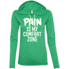 Pain is My Comfort Zone Hoodies Apparel CustomCat 887L Anvil Ladies' LS T-Shirt Hoodie Heather Green/Neon Yellow Small