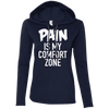 Pain is My Comfort Zone Hoodies Apparel CustomCat 887L Anvil Ladies' LS T-Shirt Hoodie Navy/Dark Grey Small