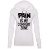 Pain is My Comfort Zone Hoodies Apparel CustomCat 887L Anvil Ladies' LS T-Shirt Hoodie White/Dark Grey Small