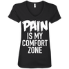 Pain is My Comfort Zone Tees Apparel CustomCat 88VL Anvil Ladies' V-Neck T-Shirt Black Small