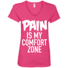 Pain is My Comfort Zone Tees Apparel CustomCat 88VL Anvil Ladies' V-Neck T-Shirt Hot Pink Small