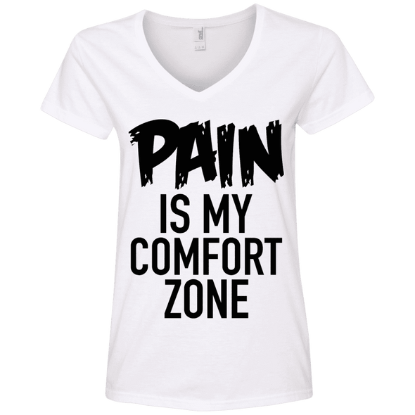 Pain is My Comfort Zone Tees Apparel CustomCat 88VL Anvil Ladies' V-Neck T-Shirt White Small