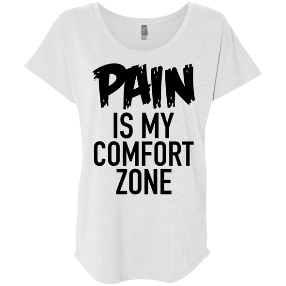 Pain is My Comfort Zone Tees Apparel CustomCat NL6760 Next Level Ladies' Triblend Dolman Sleeve Heather White X-Small