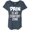 Pain is My Comfort Zone Tees Apparel CustomCat NL6760 Next Level Ladies' Triblend Dolman Sleeve Indigo X-Small