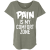 Pain is My Comfort Zone Tees Apparel CustomCat NL6760 Next Level Ladies' Triblend Dolman Sleeve Venetian Grey X-Small
