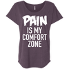 Pain is My Comfort Zone Tees Apparel CustomCat NL6760 Next Level Ladies' Triblend Dolman Sleeve Vintage Purple X-Small