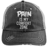 Pain is My Comfort Zone Trucker Cap Apparel CustomCat 6990 Distressed Unstructured Trucker Cap Black/Grey One Size