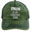 Pain is My Comfort Zone Trucker Cap Apparel CustomCat 6990 Distressed Unstructured Trucker Cap Dark Green/Navy One Size
